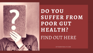 Do you suffer from poor gut health? Find out here