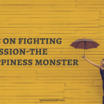 27 Tips on Fighting Depression, The Unhappiness Monster