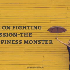 TIPS ON FIGHTING DEPRESSION