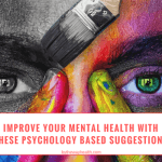 Improve Your Mental Health With These Psychology Based Suggestions