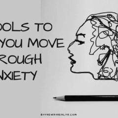 13 TOOLS TO HELP YOU MOVE THROUGH ANXIETY