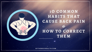 10 Common Things That Cause Back Pain & How to Correct Them