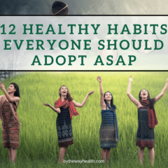 12 healthy habits everyone should adopt ASAP