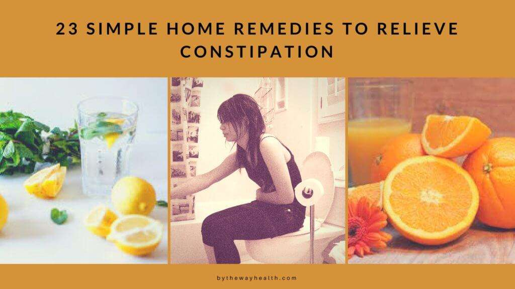 23 SIMPLE HOME REMEDIES TO RELIEVE CONSTIPATION
