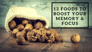 13 Foods To Boost Your Memory & Focus
