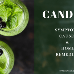 Candida: Symptoms, Causes, and Home Remedies