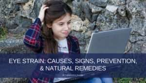 Eye Strain: Causes, Signs, Prevention & Natural Remedies