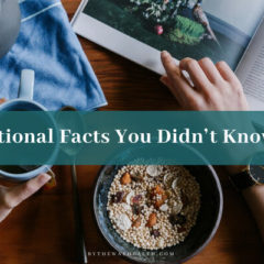 14 Nutritional Facts You Didn't Know Before.