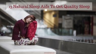 13 Natural Sleep Aids To Get Quality Sleep